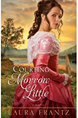 Courting Morrow Little: A Novel Kindle Edition