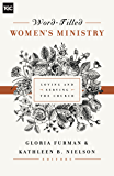Word-Filled Women's Ministry: Loving and Serving the Church (Gospel Coalition)