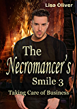 The Necromancer's Smile #3: Taking Care of Business