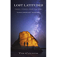 Lost Latitudes: Travel stories from the edge (English Edition)