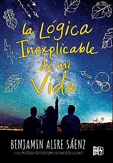 La lógica inexplicable de mi vida (Spanish Edition)