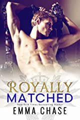 Royally Matched (The Royally Series Book 2) Kindle Edition