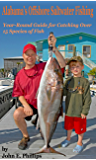 Alabama's Offshore Saltwater Fishing: A Year-Round Guide for Catching Over 15 Species of Fish