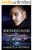 Renegade (Shadow Realms): An Urban Fantasy Dragon Shifter Romance