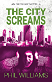 The City Screams: An Ordshaw Novella