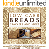 Low Carb Breads, Crackers and More: From The Authors of The Low Carb High Fat Diet (Ketogenic Book 2)