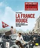 La France rouge : un siècle d'histoire dans les archives du PCF (1871-1989)