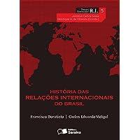 História das Relações Internacionais do Brasil - Coleção Temas Essenciais em RI. Volume 4