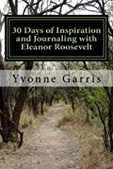 30 Days of Inspiration and Journaling with Eleanor Roosevelt (Inspiration through Journaling Book 2) Kindle Edition