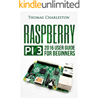 The Unlimited Power Of The Small Raspberry Pi 3: All The Potential Of A Personal Computer In Your Pocket! (English Edition)
