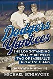 Dodgers vs. Yankees: The Long-Standing Rivalry Between Two of Baseball's Greatest Teams