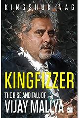 Kingfizzer: The Rise and Fall of Vijay Mallya Paperback