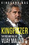 Kingfizzer: The Rise and Fall of Vijay Mallya
