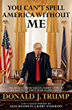 You Can't Spell America Without Me: The Really Tremendous Inside Story of My Fantastic First Year as President Donald J. Trump (A So-Called Parody)