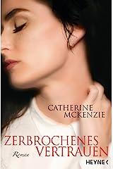 Zerbrochenes Vertrauen: Roman (German Edition) eBook Kindle
