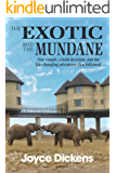 The Exotic and the Mundane: One couple, a bold decision, and the life-changing adventure that followed.