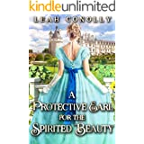 A Protective Earl for the Spirited Beauty: A Clean & Sweet Regency Historical Romance Novel