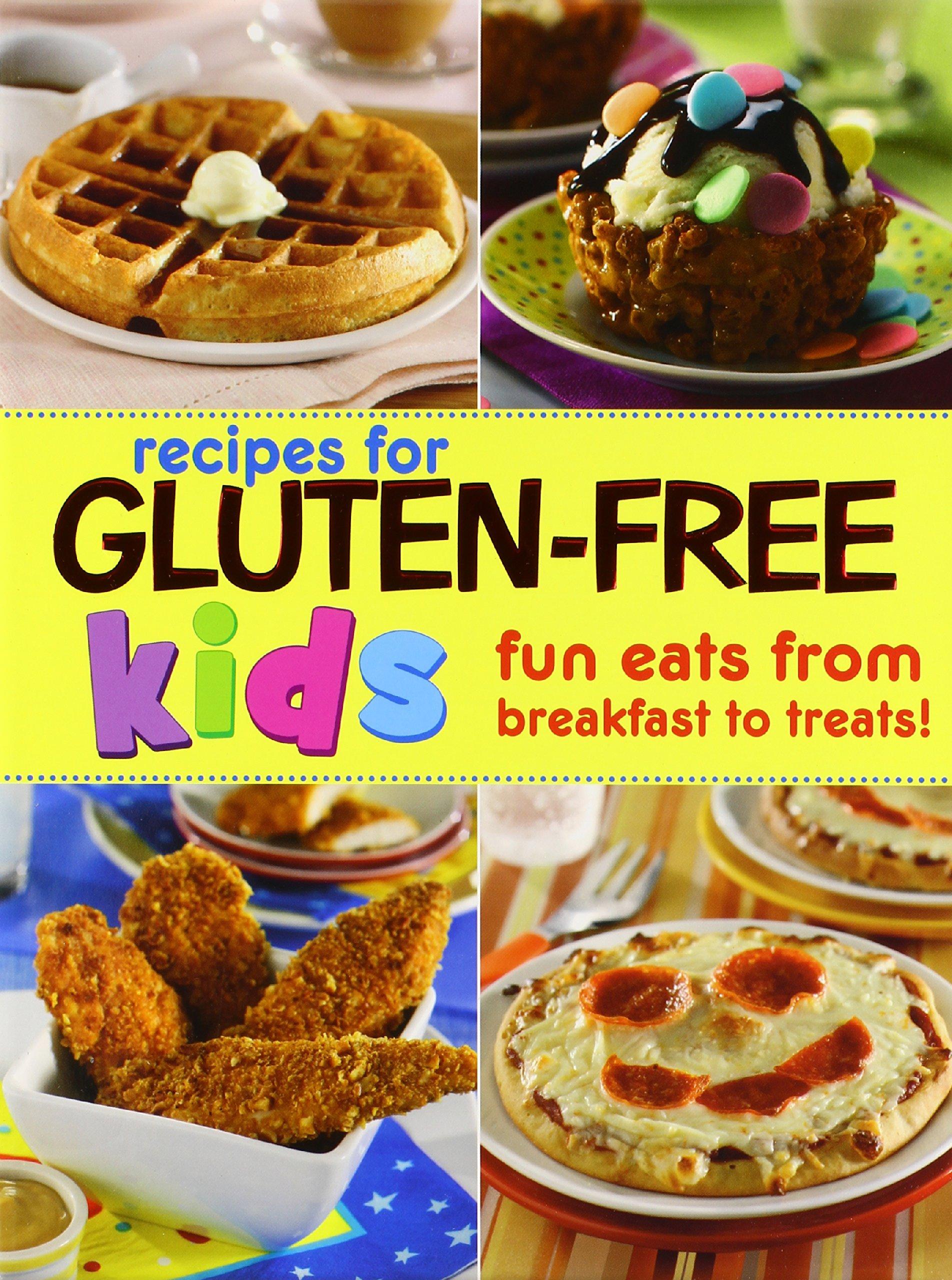 Gluten-Free Recipes for Kids: Fun Eats from Breakfast to Treats by Publications International, Ltd.