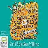 Have Sword, Will Travel: Have Sword, Will Travel, Book 1