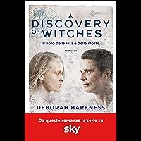 A discovery of witches: Il libro della vita e della morte (La Trilogia delle Anime)