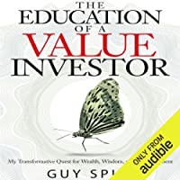 The Education of a Value Investor: My Transformative Quest for Wealth, Wisdom and Enlightenment