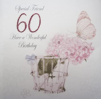 WHITE COTTON CARDS Special Friend 60 Have A Wonderful Handmade Large 60th Birthday Card