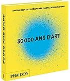 30 000 ans d'art : L'histoire de la créativité humaine à travers le monde et le temps