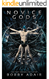 Novice Gods: An Apocalyptic Adventure