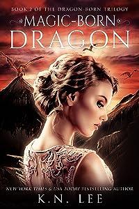 Magic-Born Dragon: An Epic Dragon Fantasy (Dragon Born Trilogy Book 2)