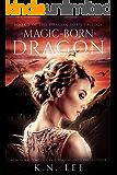 Magic-Born Dragon: An Epic Dragon Fantasy Adventure: Book Two of the Dragon Born Trilogy