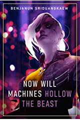 Now Will Machines Hollow the Beast (Machine Mandate) Kindle Edition