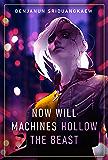 Now Will Machines Hollow the Beast (Machine Mandate)