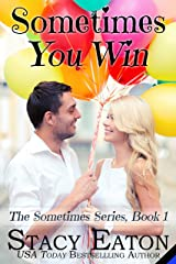 Sometimes You Win (The Sometimes Series Book 1) Kindle Edition