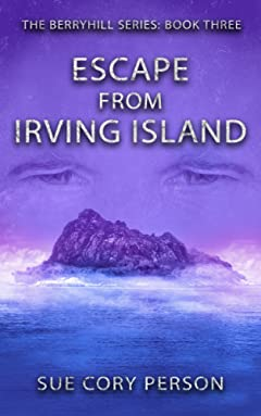 Escape from Irving Island: Berryhill Mountain book three (Berryhill Mountain series 3)