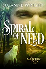 Spiral of Need (Mercury Pack Book 1) Kindle Edition