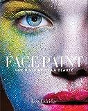 Face paint: Une histoire du maquillage