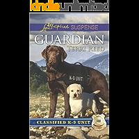 Guardian: A Riveting Western Suspense (Classified K-9 Unit)
