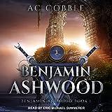 Benjamin Ashwood: Benjamin Ashwood Series, Book 1