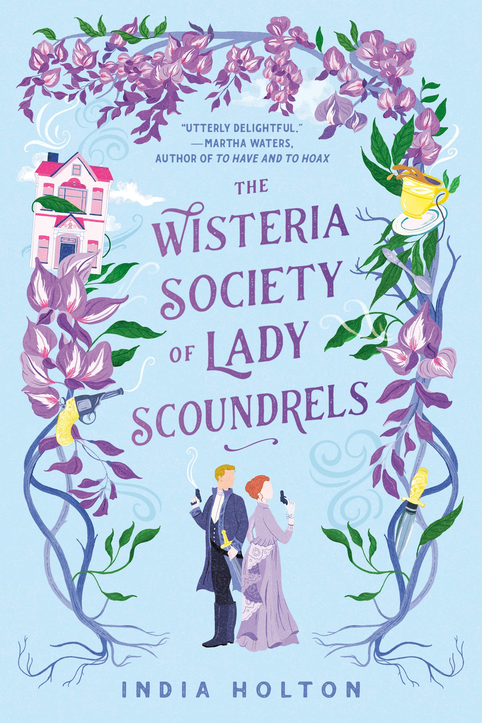 The Wisteria Society of Lady Scoundrels (Dangerous Damsels): Holton, India:  9780593200162: Amazon.com: Books
