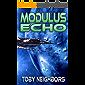 Modulus Echo: Kestrel Class Saga Book 4