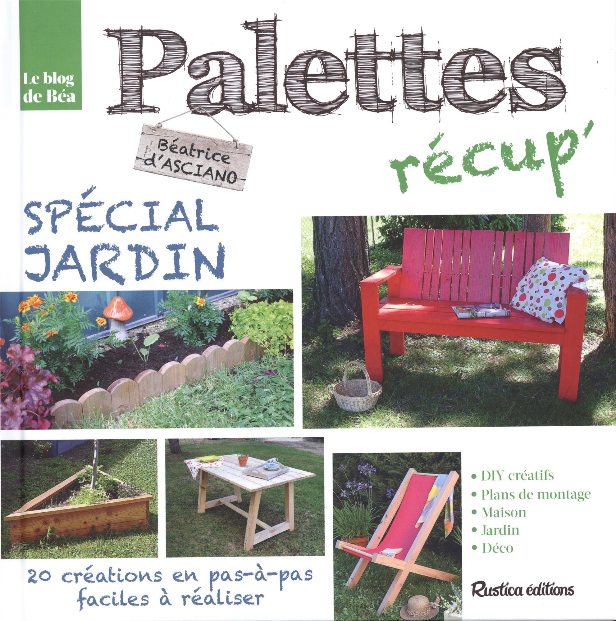 Amazon.fr - Palettes récup\' spécial jardin : 20 créations en pas-à ...