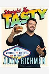 Straight Up Tasty: Meals, Memories, and Mouthfuls from My Travels: A Cookbook Hardcover