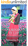 Amish Tulip: Amish Romance (Amish Love Blooms Book 2)