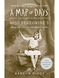 A Map of Days (Miss Peregrine's Peculiar Children)