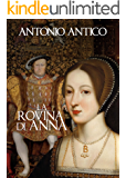 La rovina di Anna (Alla corte dei Tudor Vol. 2)