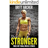 She's Stronger: Three Hot Female Muscle Stories