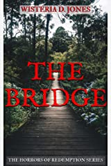 The Bridge: The Horrors of Redemption Series Kindle Edition