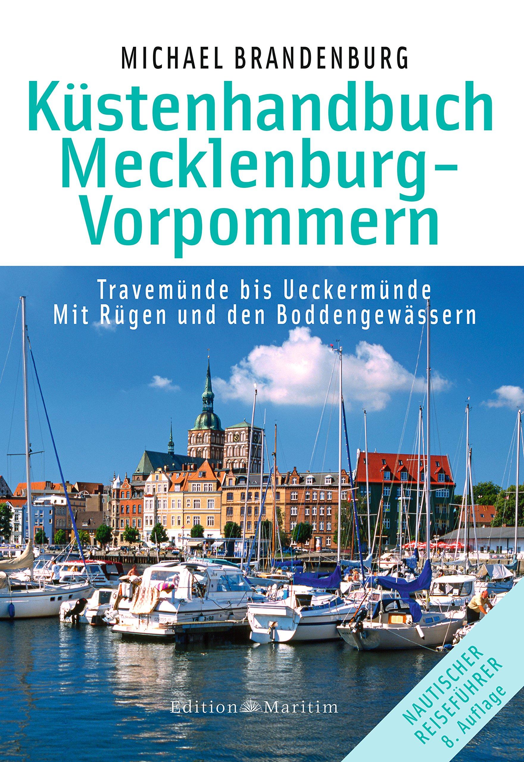 Küstenhandbuch Mecklenburg-Vorpommern: Travemünde bis Ueckermünde. Mit Rügen und den Boddengewässern