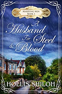 A Husband for Steel and Blood (Marrying Men Book 3)