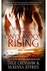 Onyx Moon Rising (Legend Cove Book 1) Kindle Edition